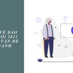 Tìm hiểu về bảo hiểm xã hội 2021