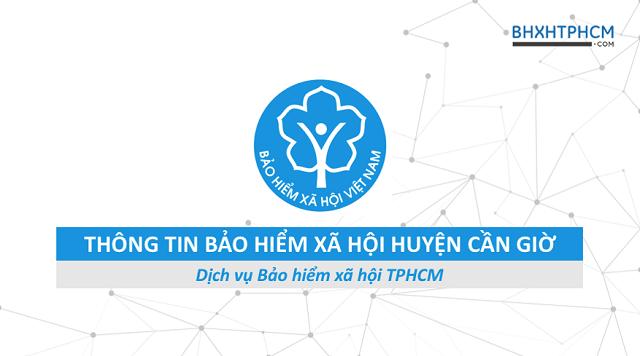 Tổng quan thông tin Bảo hiểm xã hội huyện Cần Giờ.
