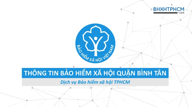 Tổng quan thông tin Bảo hiểm xã hội quận Bình Tân.
