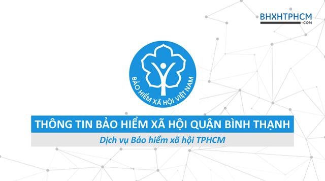 Tổng quan thông tin Bảo hiểm xã hội quận Bình Thạnh.