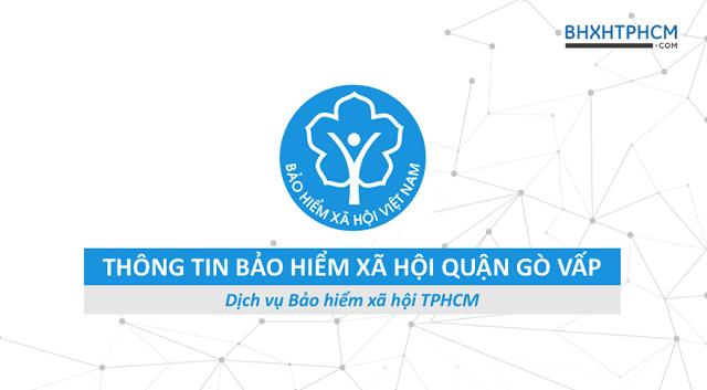 Tổng quan thông tin Bảo hiểm xã hội quận Gò Vấp.